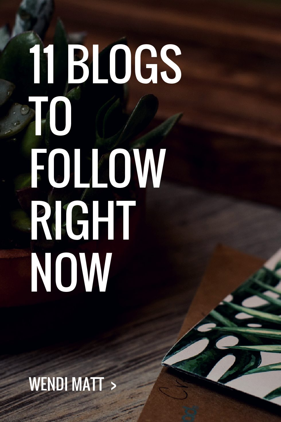 11 Blogs To Follow Right Now