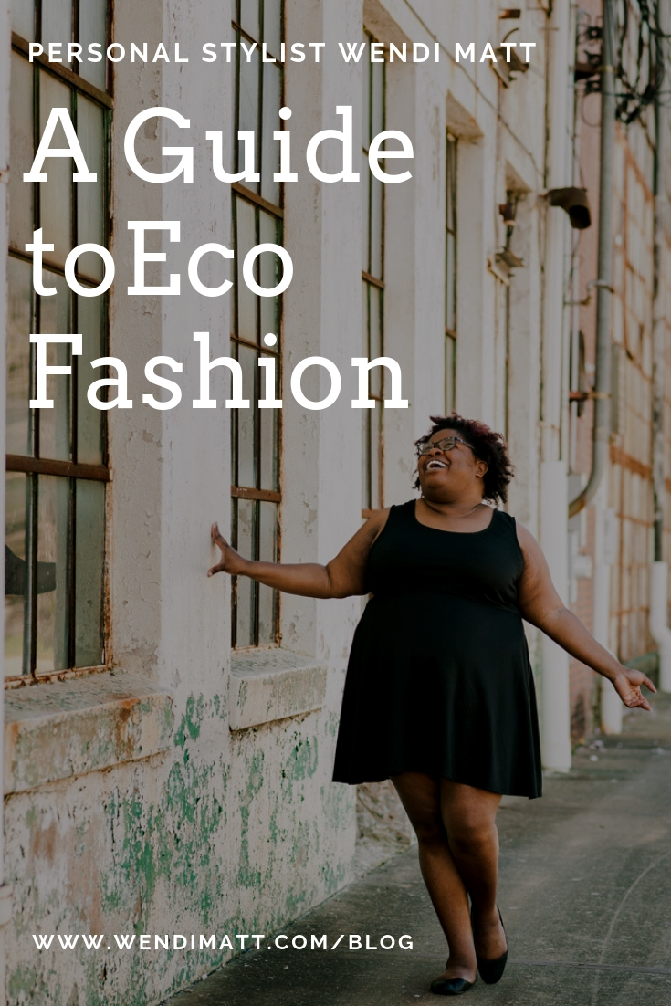 A Guide to Eco Fashion Personal Stylist Greenville, SC Wendi Matt