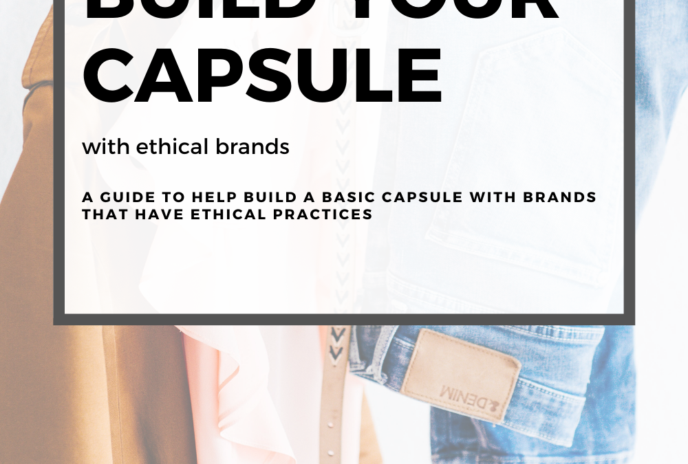 Build Your Capsule Wardrobe with Ethical Brands