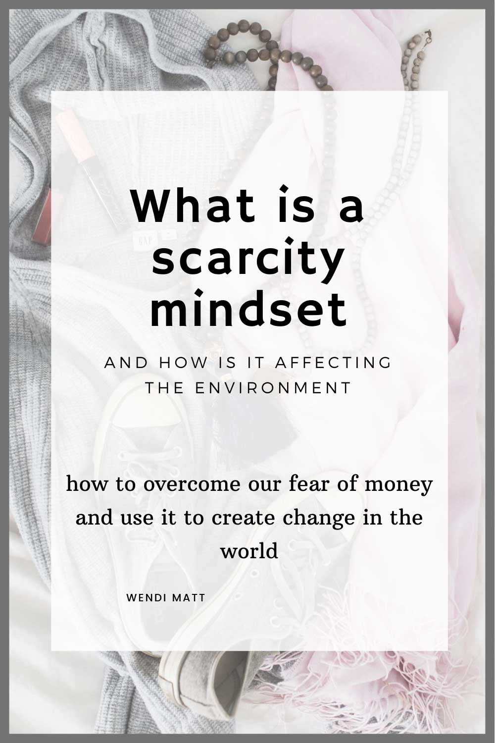 What is a Scarcity Mindset and How Does it Affect the Environment?